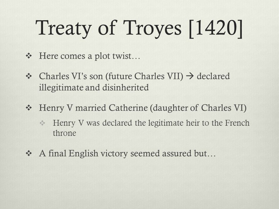 Treaty of Troyes [1420] Here comes a plot twist…